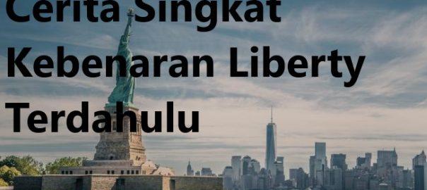 Cerita Singkat Kebenaran Liberty Terdahulu