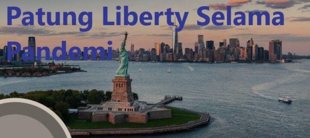 Kondisi Di Sekitar Patung Liberty Selama Pandemi